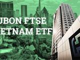 Fubon FTSE Vietnam ETF muốn huy động thêm 4.100 tỉ đồng