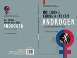 """sách """"Hội chứng không nhạy cảm Androgen – Lưỡng giới giả nam"""" của Bộ môn Phẫu thuật tạo hình, Trường Đại học Y Hà Nội (Nhà xuất bản Y học)."""