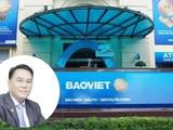 Ông Đỗ Trường Minh, Tổng Giám đốc Tập đoàn Bảo Việt.