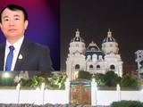 Đại gia Ngô Văn Phát và tòa lâu đài tại Hải Phòng (Nguồn: Internet)