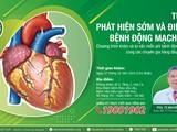 Chương trình khám và tư vấn miễn phí bệnh động mạch vành cùng các chuyên gia hàng đầu về tim mạch