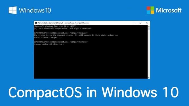 Windows 10: Tiết kiệm dung lượng đĩa cứng với CompactOS