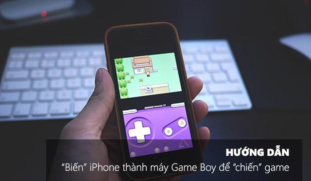 """Hướng dẫn cách """"biến"""" iPhone thành máy Game Boy để """"chiến"""" game"""