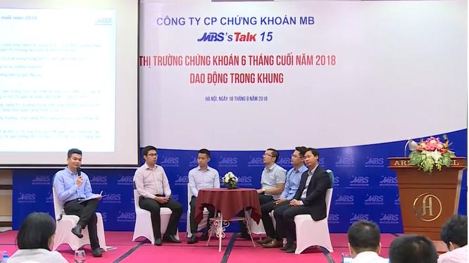"""Khung cảnh hội thảo MBS Talk 15 với chủ đề: Thị trường chứng khoán Việt Nam 6 tháng cuối năm 2018 - """"Dao động trong khung"""""""