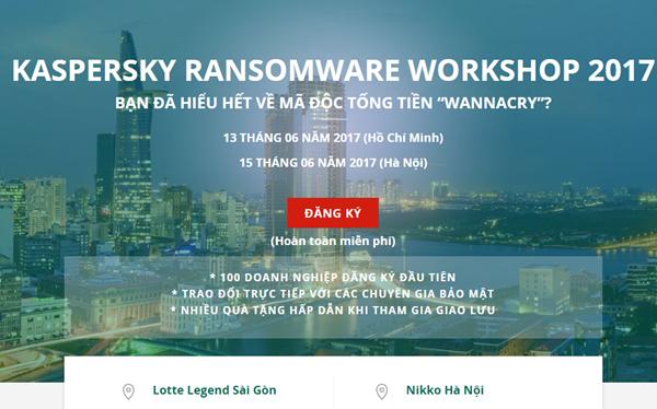 Hội thảo chuyên đề Kaspersky Ransomware Workshop 2017 sẽ được tổ chức lần lượt tại TP.HCM và Hà Nội vào ngày 13/6 và 15/6/2017.