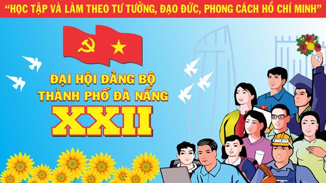 Áp phích cổ động cho Đại hội Đảng bộ TP.Đà Nẵng lần thứ XXII (ảnh TUDN)