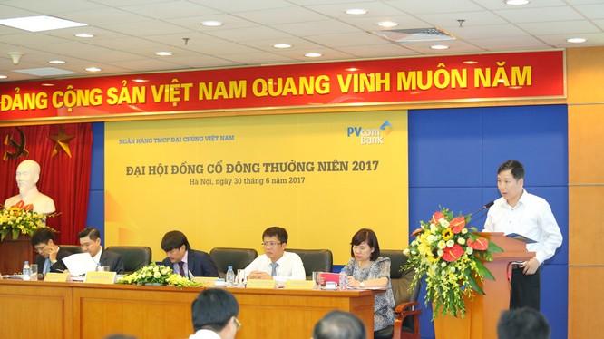 Đại hội đồng cổ đông thường niên PVcomBank năm 2017.