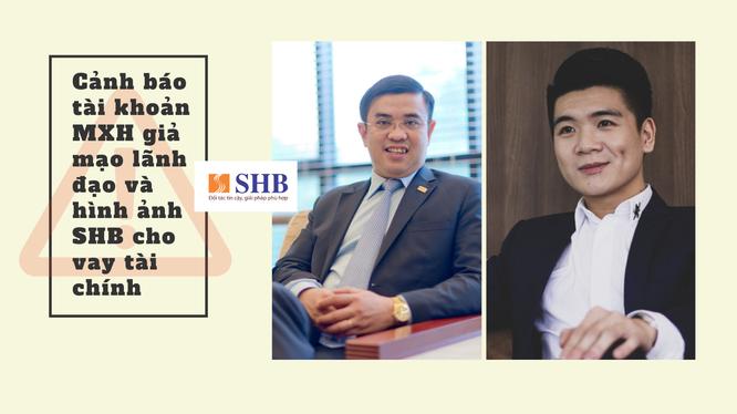 Nhiều tài khoản MXH sử dụng trái phép danh tính của cá nhân lãnh đạo và hình ảnh ngân hàng SHB, SHB FC