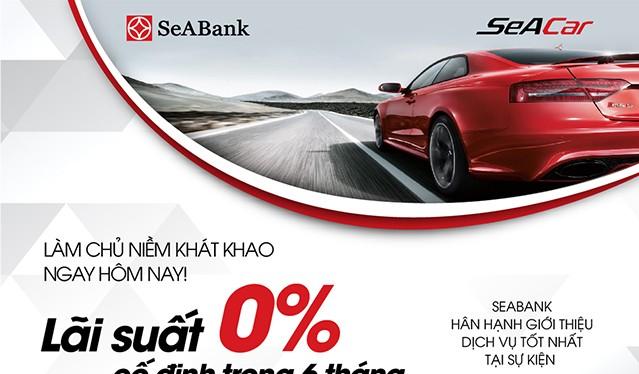 Mua ô tô tại Vietnam Motorshow 2017 với lãi vay chỉ từ 0 - 5%/năm tại SeABank.