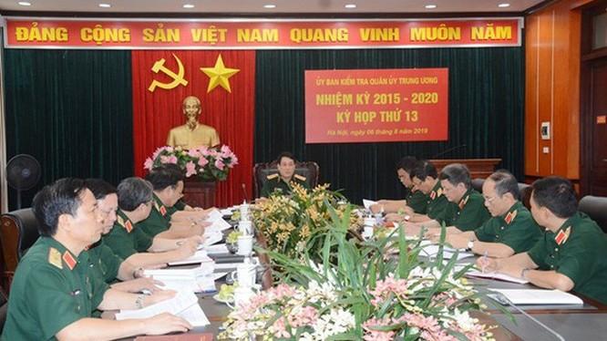 Kỳ họp 13 của Ủy ban Kiểm tra Quân ủy Trung ương vừa diễn ra sáng nay (6/8).