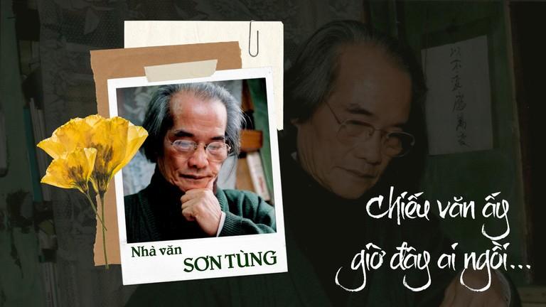Nhà văn Sơn Tùng - Ông đi rồi, chiếu văn ấy giờ đây ai ngồi…