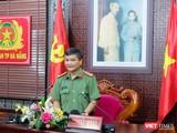 Chiều ngày 5/7, Đại tá Nguyễn Đức Dũng - Trưởng phòng Tham mưu Công an TP Đà Nẵng đã chủ trì buổi họp báo cung cấp thông tin về vụ việc