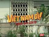 """Ca khúc """"Việt Nam ơi. Đánh bay COVID"""". Ảnh chụp màn hình."""