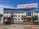 Cơ sở 2, Trung tâm Y tế huyện Bình Sơn tỉnh Quảng Ngãi, nơi đang tiếp nhận và điều trị 41 ca mắc COVID-19 trên địa bàn.