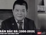 Cựu Chủ tịch BIDV Trần Bắc Hà (1956 - 2019).