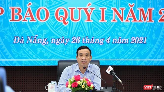 Ông Lê Trung Chinh – Chủ tịch UBND TP Đà Nẵng chủ trì buổi Họp báo quý I/2021 diễn ra chiều ngày 26/4