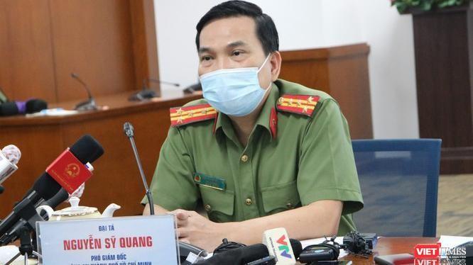 Đại tá Nguyễn Sỹ Quang - Phó Giám đốc Công an TP.HCM tại buổi họp báo công bố khởi tố vụ án lây nhiễm dịch bệnh COVID-19 (Ảnh: Hải Linh)