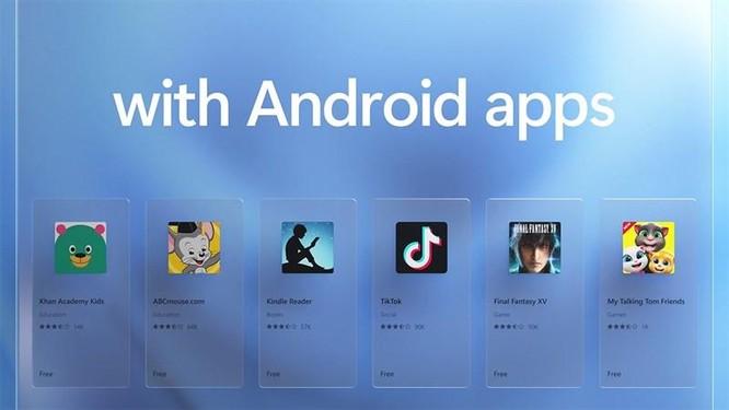 Windows 11 thông báo hỗ trợ các ứng dụng Android, ngày tàn của trình giả lập đã đến? ảnh 3