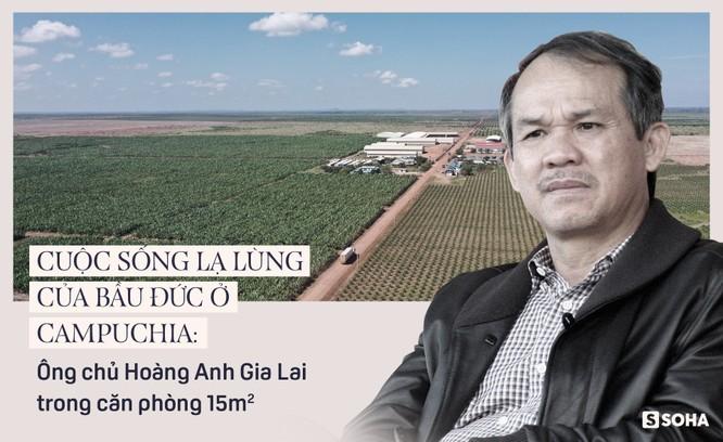 Cuộc sống lạ lùng của Bầu Đức ở Campuchia: Ông chủ Hoàng Anh Gia Lai trong căn phòng 15m2 ảnh 1