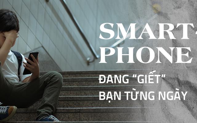 """Smartphone đang """"giết"""" bạn từng ngày, theo đúng nghĩa đen ảnh 1"""