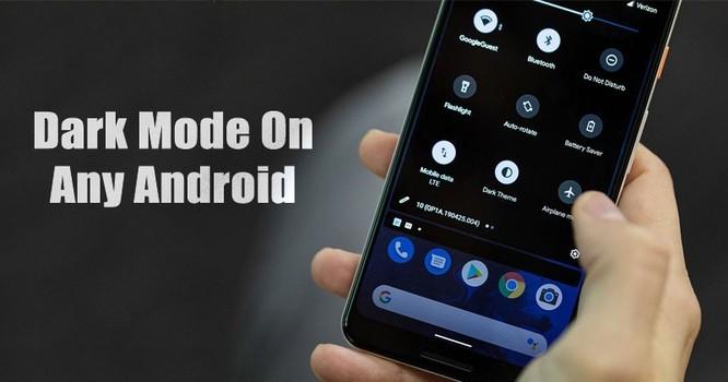 Cách đưa chế độ tối lên các phiên bản Android cũ ảnh 1