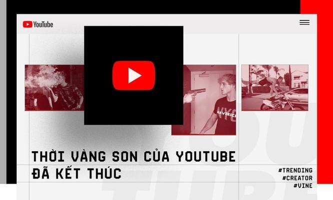 Thời vàng son của YouTube đã kết thúc ảnh 2