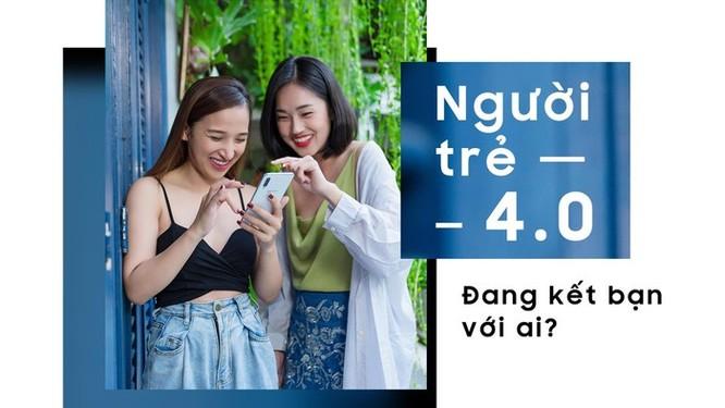 Người trẻ 4.0 đang kết bạn với ai? ảnh 1
