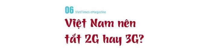 Phần 6: Việt Nam nên tắt 2G hay 3G? ảnh 11