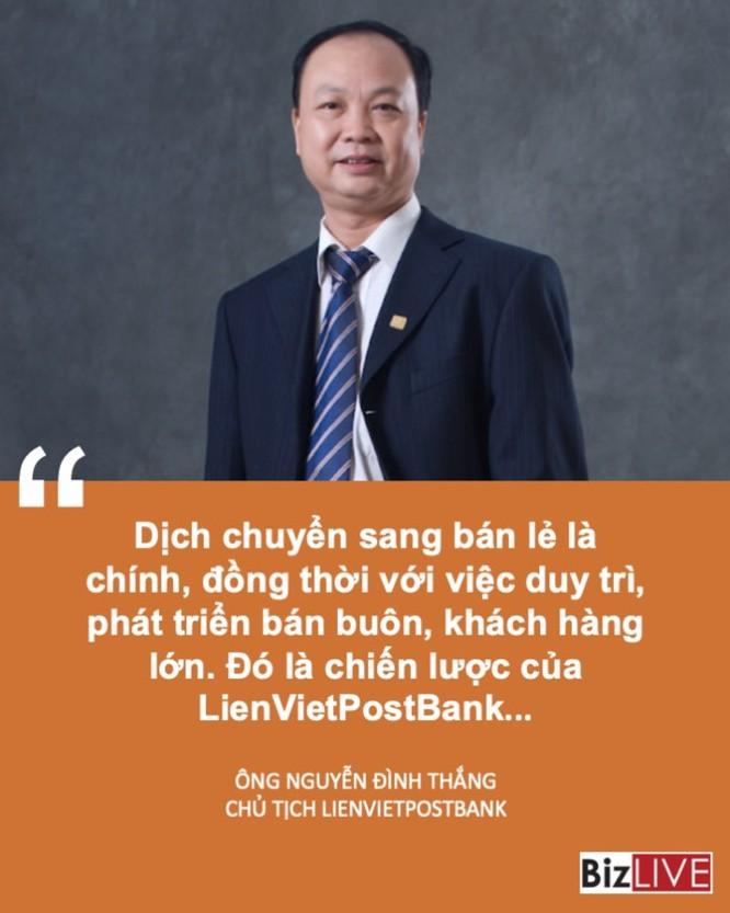 """Chủ tịch LienVietPostBank: """"Tập trung nguồn lực đầu tư, vững mạnh và hiệu quả thời gian tới"""" ảnh 3"""