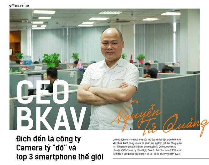 """CEO BKAV: Đích đến là công ty Camera tỷ """"đô"""" và top 3 smartphone thế giới ảnh 1"""