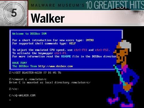 6. Walker: Mặc dù virus DOS Walker mở một ảnh khiêu dâm nhưng nó lại vô hại. Một khi tấm ảnh phiền phức ấy biến mất thì Walker xuất hiện như một người đàn ông chỉ đi từ phải qua trái trên màn hình cứ mỗi 30 giây một lần. Người đàn ông này được cho là một nhân vật trong một game máy tính ít người chơi có tên là Bad Street Brawler. Người dùng không thể nhập liệu được khi ông ta đang đi bộ.