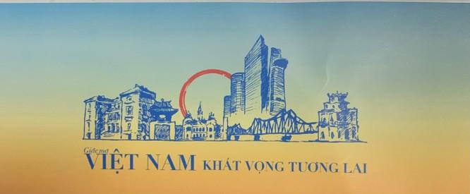 """""""Giấc mơ Việt Nam- khát vọng tương lai"""": Một tầm nhìn độc đáo và khác biệt ảnh 1"""