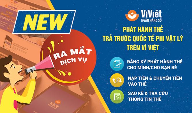 Ví Việt: Ra mắt dịch vụ phát hành thẻ trả trước quốc tế phi vật lý ảnh 1