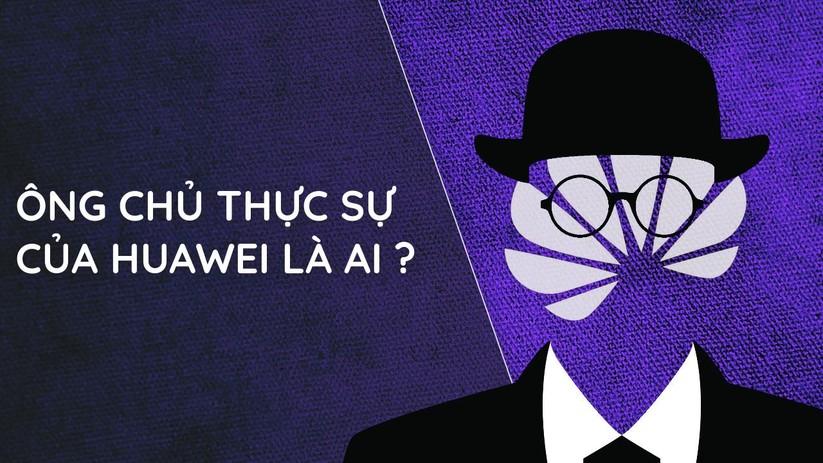 Ông chủ thực sự của Huawei là ai? ảnh 1