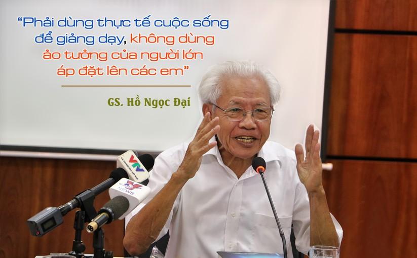 8 phát ngôn ấn tượng của GS. Hồ Ngọc Đại trong buổi gặp gỡ báo chí ảnh 5
