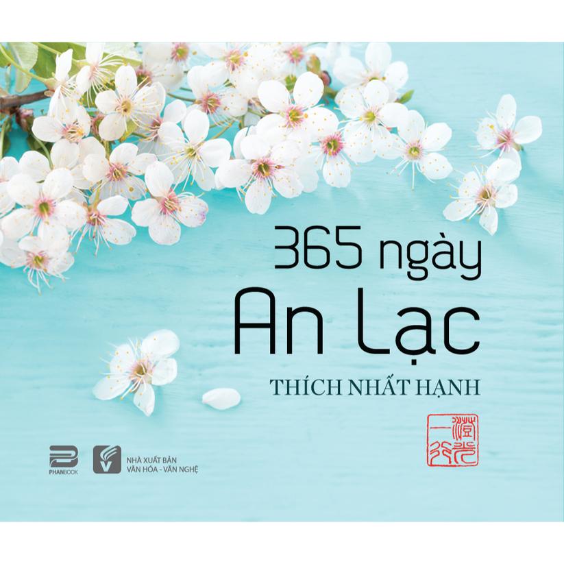 365 ngày an lạc yêu thương là cuốn sách để bàn đầu tiên của thiền sư Thích Nhất Hạnh xuất bản bằng tiếng Việt
